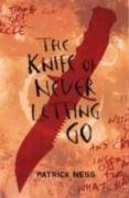 """The Knife of Never Letting Go: ..."