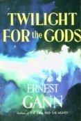 Twilight for the Gods, Ernest K. Gann