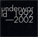 underworld 1992-2002 (Japan Only Special Edition)