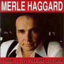 MERLE HAGGARD - I Think I