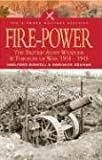 Fire Power: The British Army: Weapons and Theories of War, 1904-1945 (Pen & Sword Military Classics)