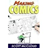 Making Comics: Storytelling Secrets of Comics, Manga and Graphic Novelsby Scott McCloud