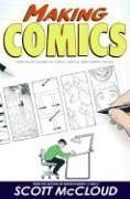 Making Comics: Storytelling Secrets of Comics, Manga and...