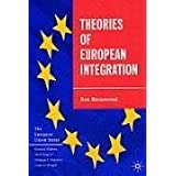 Theories of European Integration (European Union) ~ Ben Rosamond
