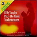 billy vaughn - Plays the Music You Remember - Zortam Music