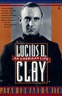 Lucius D. Clay: An American Life (0805017879) by Smith, Jean Edward