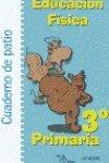 img - for Educaci n f sica, 3 Educaci n Primaria. Cuaderno de patio book / textbook / text book