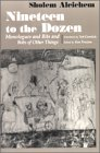 Nineteen to the Dozen: Monologues and Bits and Bobs of Other Things (Judaic Traditions in Literature, Music, & Art) (0815606346) by Sholem Aleichem