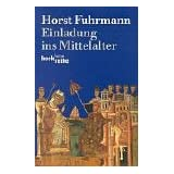 Einladung ins Mittelalter.von &#34;Horst Fuhrmann&#34;