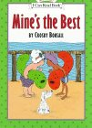 Mine's the Best (My First I Can Read Books Series) (006027090X) by Bonsall, Crosby Newell