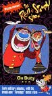 Ren & Stimpy - On Duty [VHS]