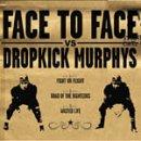 face to face vs. Dropkick Murphys