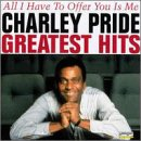 Charley Pride - Greatest Hits All I Have To Offer You Is Me - Zortam Music