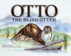 Otto the Blind Otter