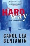 The Hard Way: A Rachel Alexander Mystery (Rachel Alexander & Dash Mysteries), Benjamin,Carol Lea