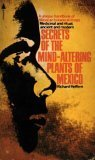 img - for Secrets of the mind-altering plants of Mexico book / textbook / text book