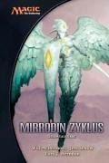 Magic: The Gathering Mirrodin-Zyklus: MAGIC The Gathering Gesamtausgabe 2: Mirrodin Zyklus Gesamtausgabe
