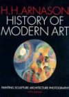 History of Modern Art: Painting, Sculpture, Architecture, Photography (5th Edition) (013184105X) by H. H. Arnason