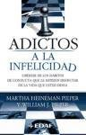 img - for Adictos a La Infelicidad / Addicted to Unhappiness: Liberese de los Habitos de Conducta que le Impiden Disfrutar de la Vida que Usted Desea / Freeing ... Y Autoayuda / Psychology and Self-Help) book / textbook / text book
