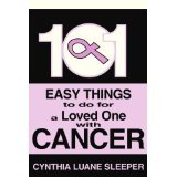 img - for 101 Easy Things to do for a Loved One with Cancer [PAPERBACK] [2002] [By Cynthia Sleeper] book / textbook / text book