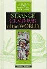 img - for Strange Customs of the World (Looking into the Past: People, Places and Customs) book / textbook / text book
