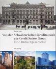 von-der-schweizerischen-kreditanstalt-zur-credit-suisse-group-eine-bankgeschichte