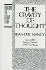 The Gravity of Thought (Philosophy and Literary Theory) (0391039857) by Nancy, Jean-Luc