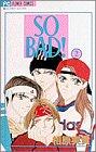 So bad! 2 (フラワーコミックス)