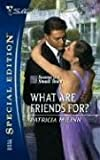 What Are Friends For? (Silhouette Special Edition) (0373247494) by McLinn, Patricia