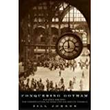 Conquering Gotham: A Gilded Age Epic: The Construction of Penn Station and Its Tunnels ~ Jill Jonnes