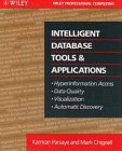 img - for Intelligent Database Tools & Applications: Hyperinformation Access, Data Quality, Visualization, Automatic Discovery book / textbook / text book