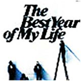The Best Year of My Life
