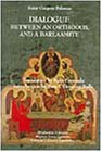 img - for Dialogue Between an Orthodox and a Barlaamite (Medieval Studies Worldwide) (EPISTEME) book / textbook / text book