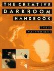 Creative Darkroom Handbook: A Practic...