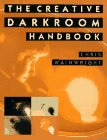 Creative Darkroom Handbook: A Practical Guide to More Effective Results