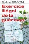 echange, troc Sylvie Simon - Exercice illégal de la guérison