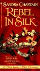 REBEL IN SILK (A Once Upon a Time Romance) (0553564641) by Chastain, Sandra