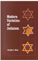 Modern Varieties of Judaism (American Lectures on the History of Religions)