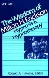 The Wisdom of Milton H. Erickson: Hypnosis and Hypnotherapy, Vol. 1 (1557781559) by Havens, Ronald A.