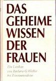 Das geheime Wissen der Frauen. Ein Lexikon (386150006X) by Barbara G. Walker