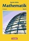 Mathematik Sekundarstufe II - Allgemeine Ausgabe 01 - Analysis: Schülerbuch - Anton Bigalke, Norbert Köhler