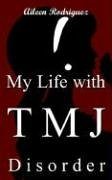 My Life with Tmj Disorder