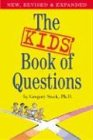 The Kids' Book of Questions: Revised for the New Century (0761135952) by Gregory Stock Ph.D.