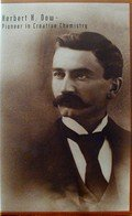 Herbert H. Dow - Pioneer in Creative Chemistry