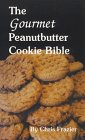 img - for The Gourmet Peanutbutter Cookie Bible book / textbook / text book