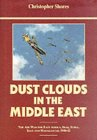 Christopher F. Shores Dust Clouds in the Middle East: Air War for East Africa, Iraq, Syria, Iran and Madagascar, 1940-42
