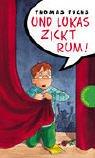 Lukas zickt rum. Für Mädchen verboten,  Band 12 (3522175735) by Thomas Fuchs