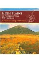 High Plains of Northeastern New Mexico: A Guide to Geology And Culture (Scenic Trip Series)