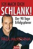 Ich mach dich schlank! - DER 90 TAGE ERFOLGSPLANER - Paul McKenna