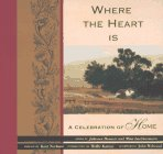 img - for Where the Heart Is: A Celebration of Home book / textbook / text book